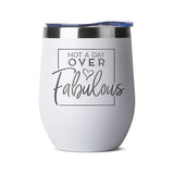 Not A Day Over Fabulous Tumbler