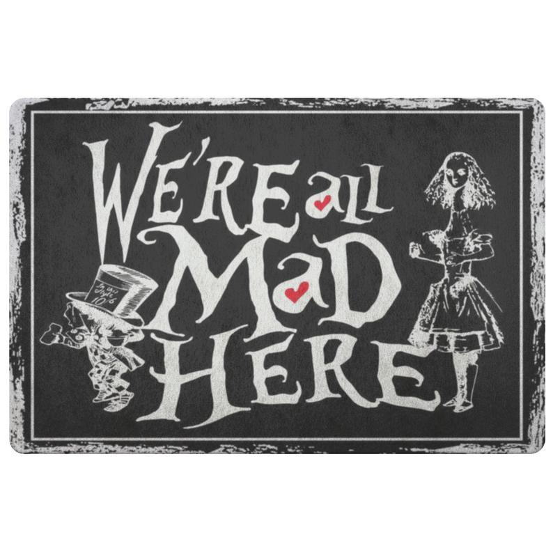 We Are All Mad Here Doormat