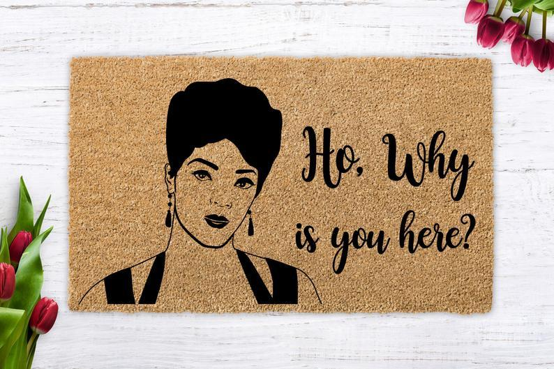 Ho Why Is You Here Doormat