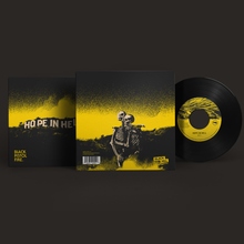 "Load image into Gallery viewer, HOPE IN HELL 7"" VINYL"