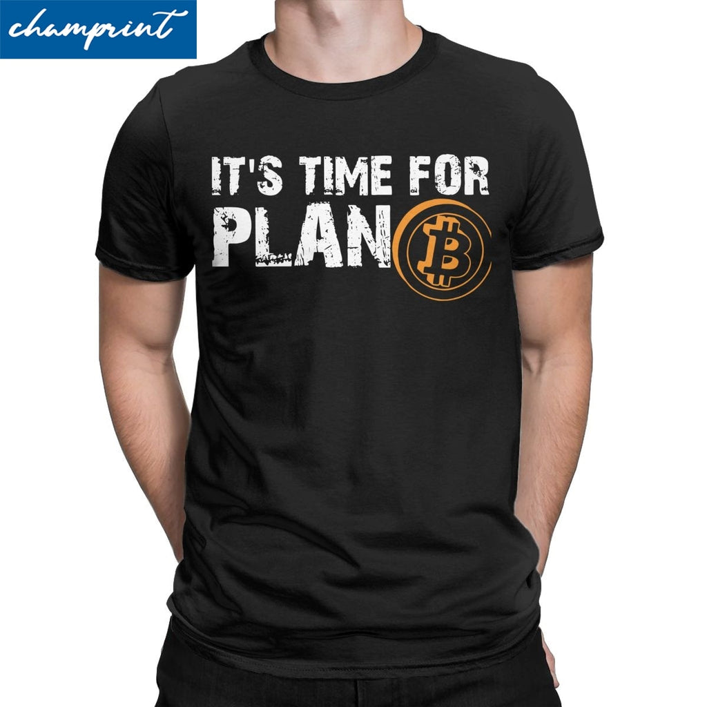 It's Time For Plan B Bitcoin T-Shirt