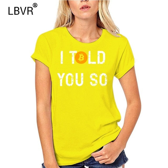 Bitcoin I Told You So T-Shirt
