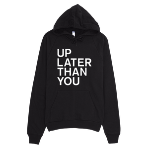 Up Later Than You Hoodie - Black