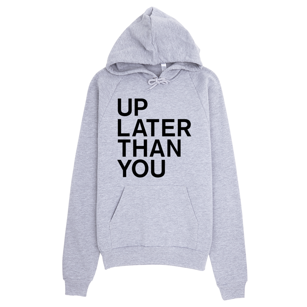 Up Later Than You Hoodie - Heather Grey