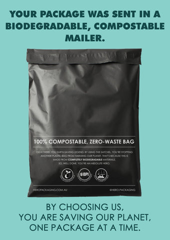 Text: Your package was sent in a biodegradable, compostable mailer. Image: Black plastic free parcel with white text reading: 100% compostable, zero-waste bag. Text: By choosing us, you are saving our planet, one package at a time