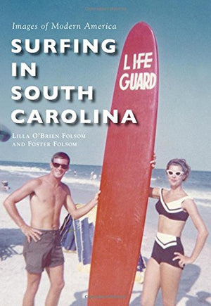 Arcadia - Surfing in South Carolina Book - MCKEVLIN'S SURF SHOP