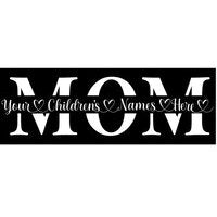 """Wood Sign """"Mom"""" with Children's Names"""