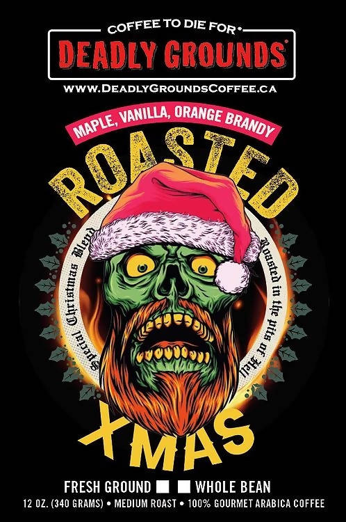 Deadly Grounds Coffee - Roasted Christmas | Vanilla, Maple and Orange Brandy Flavour | We Shop Local Carleton Place