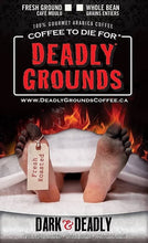 Load image into Gallery viewer, Deadly Grounds Coffee - Dark & Deadly