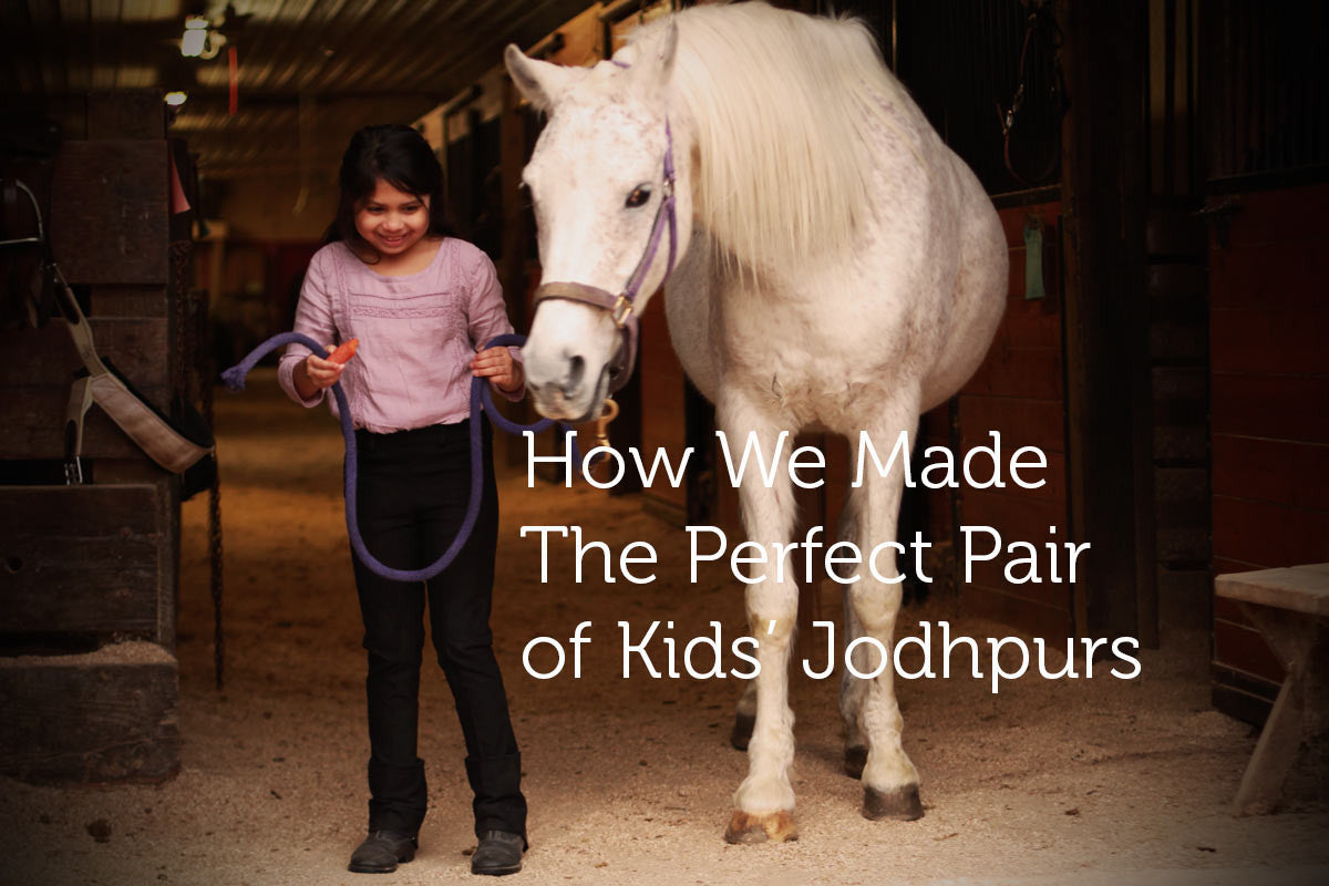 How we made the perfect pair of Kids Jods