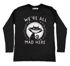 We're All Mad Here Men Long Sleeve Tshirt