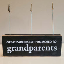 "Load image into Gallery viewer, ""Great Parents Get Promoted to Grandparents"" Photo Holder Wood Block"