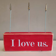 "Load image into Gallery viewer, ""I Love Us"" Photo Holder Wood Block"
