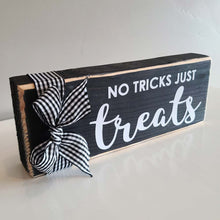 "Load image into Gallery viewer, ""No Tricks Just Treats"" Wood Block"