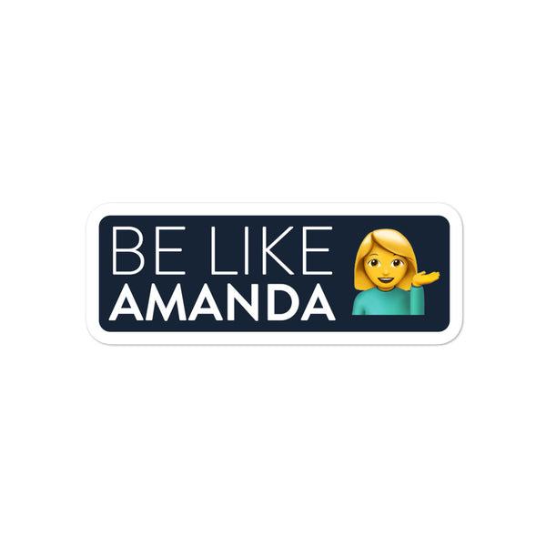 Be Like Amanda Sticker