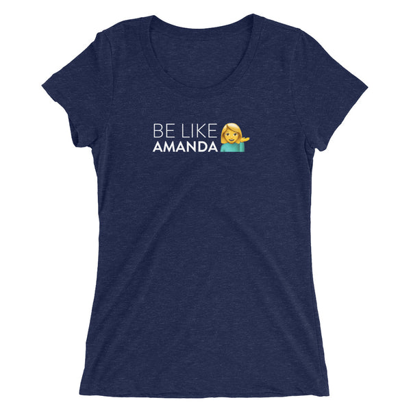 "Ladies ""Be Like Amanda"" Navy T-Shirt"