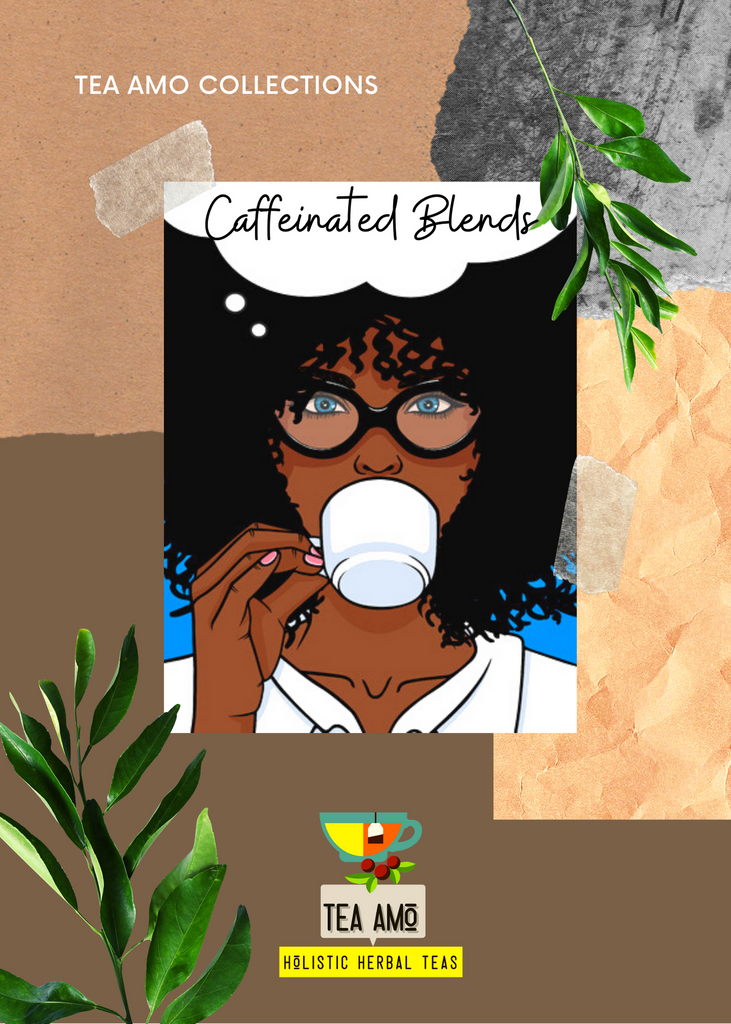 Tea Amo Collections: Caffeinated Blends