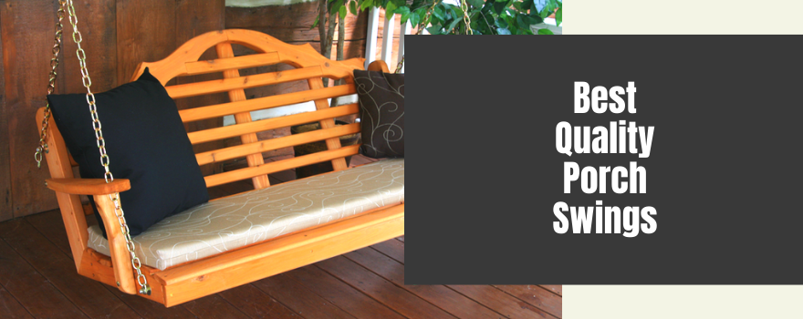 Best Quality Porch Swings: Top 10 Household Favorites with Amazing Customer Reviews