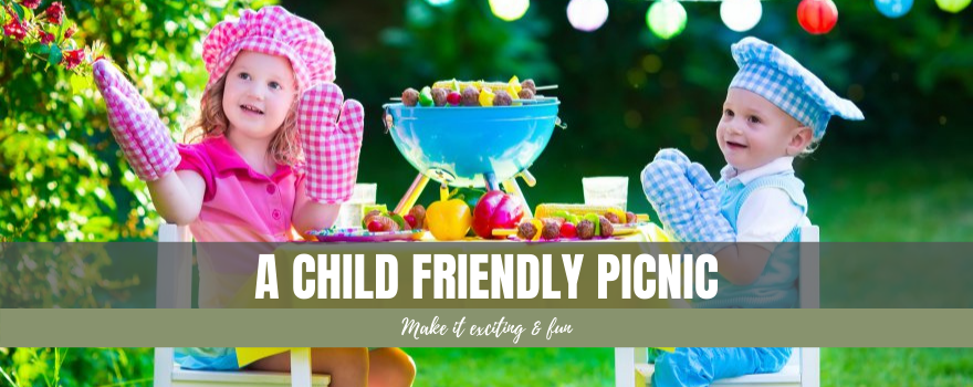 A Child Friendly Picnic: Make it Exciting and Fun