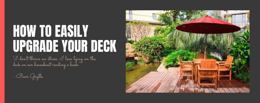 How to Easily Upgrade Your Deck