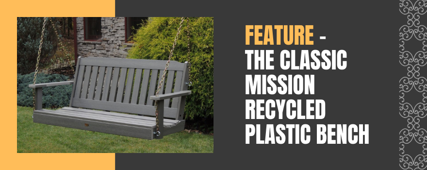 Feature - The Classic Mission Recycled Plastic Bench