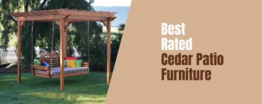 Best Rated Cedar Patio Furniture: View Our Western Red Cedar Selection