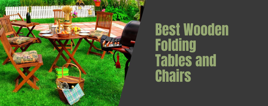 Best Wooden Folding Tables and Chairs: Extraordinary Teak  Furniture for your Patio