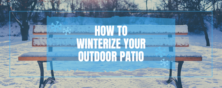 How To Winterize Your Outdoor Patio