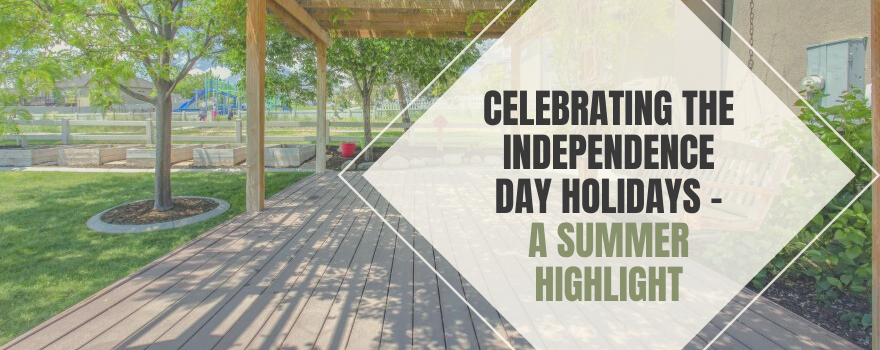 Celebrating Independence Day Holidays - A Summer Highlight