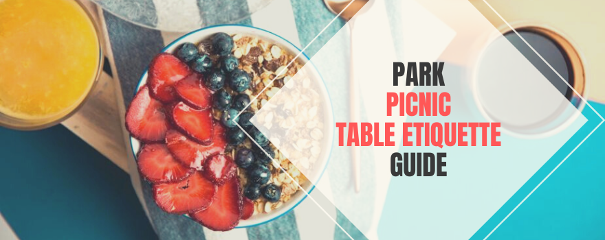 Park Picnic Table Etiquette Guide