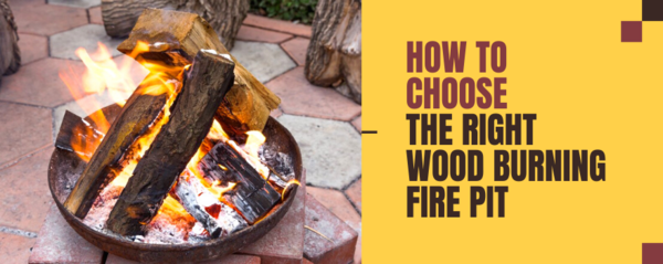 How to Choose the Right Wood Burning Fire Pit