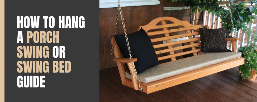 How to Hang a Porch Swing or Swing Bed Guide