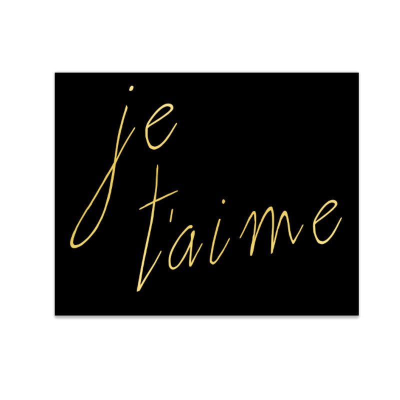 """Je T'aime"" Black and Gold Foil Print"