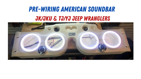 Pre-wire American SoundBar- JK/JKU, TJ/YJ and JL/JT Jeep Wrangler Audio System