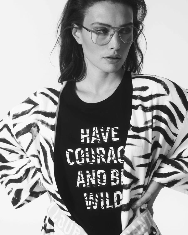 HAVE COURAGE AND BE WILD ZEBRA