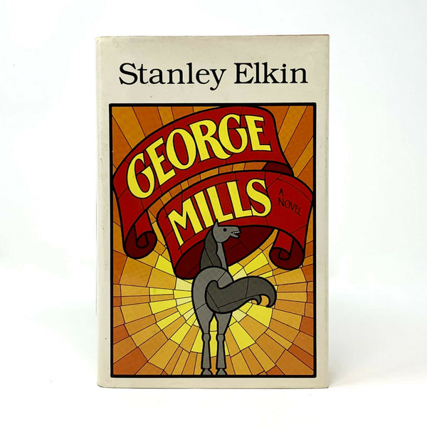 George Mills, Stanley Elkin. Signed First Edition, 1st Printing.