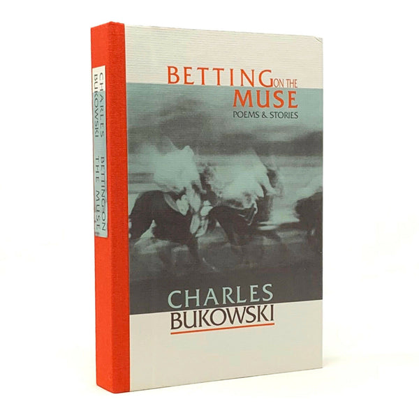 Betting on the Muse, Charles Bukowski. Signed Limited First Edition, 1st.