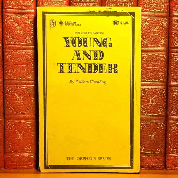 Young and Tender, William Wantling. First Edition, 1st Printing.