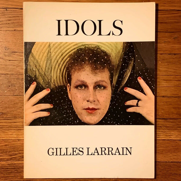 Idols, Gilles Larrain. Signed & Inscribed First Edition, 1st Printing.
