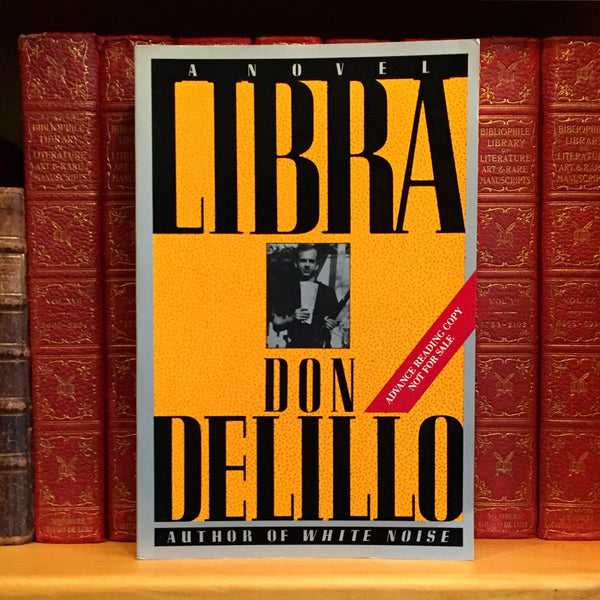 Libra, Don DeLillo. Advance Reading Copy. (First 1st Edition)
