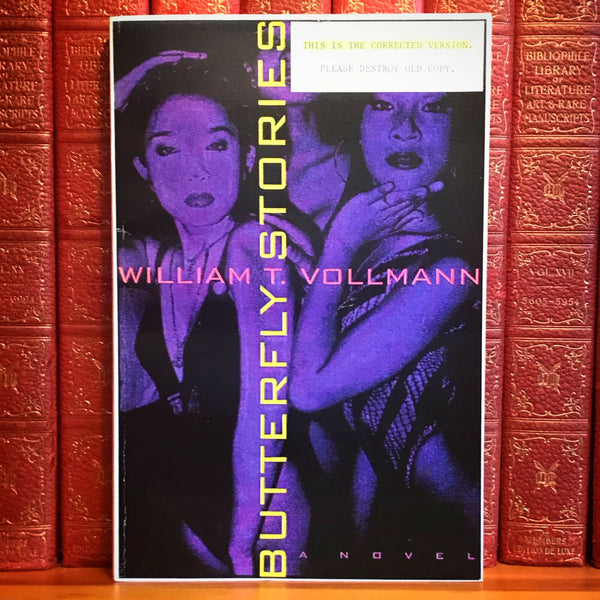 Butterfly Stories, William T. Vollmann. Uncorrected Advance Proof.