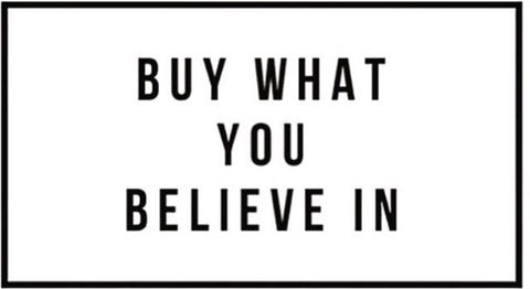Buy What You Believe In