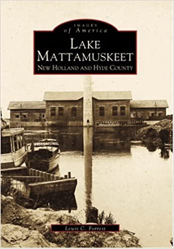 Lake Mattamuskeet: New Holland and Hyde County (Images of America: North Carolina)