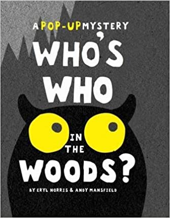 Who's Who in the Woods? : A Pop-Up Mystery