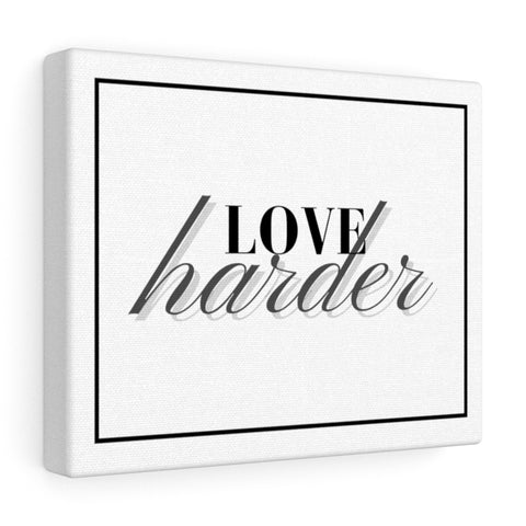 Love Harder - Canvas Gallery Wraps