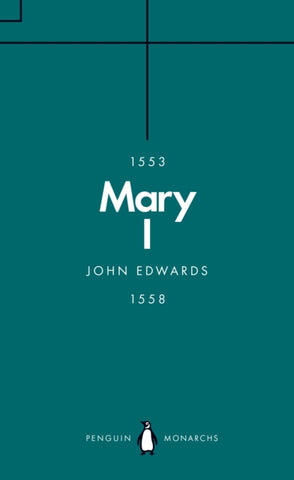 Mary I (Penguin Monarchs) : The Daughter of Time