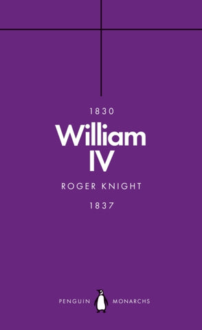 William IV (Penguin Monarchs) : A King at Sea