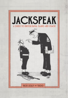 Jackspeak : A guide to British Naval slang & usage