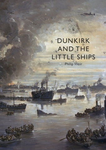 Dunkirk & the Little Ships