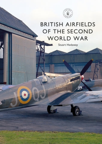 British Airfields of The Second World War